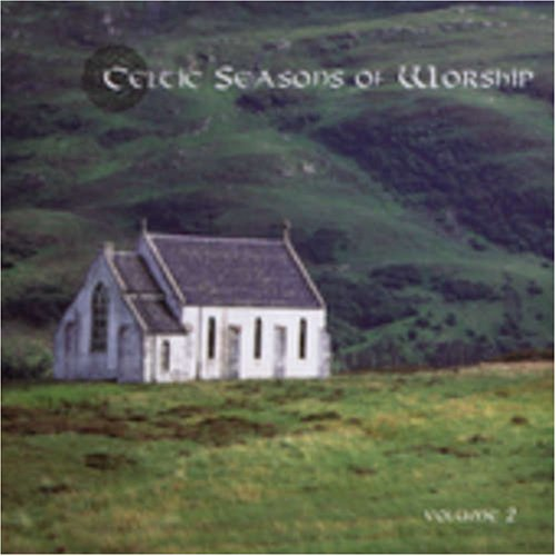 Celtic Season Of Worship, Vol. 2