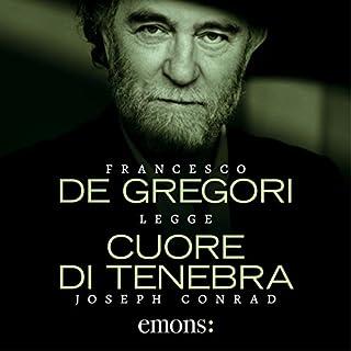 Cuore di tenebra                   Di:                                                                                                                                 Joseph Conrad                               Letto da:                                                                                                                                 Francesco De Gregori                      Durata:  4 ore e 34 min     128 recensioni     Totali 4,2