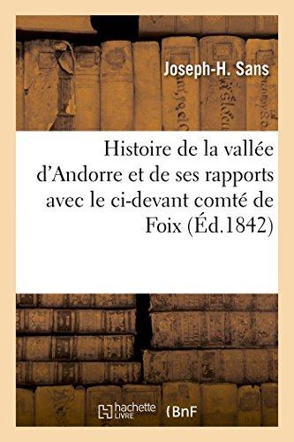 Histoire de la vallée d'Andorre et de ses rapports avec le ci-devant comté de Foix, aujourd'hui