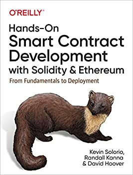 Hands-On Smart Contract Development with Solidity and Ethereum  From Fundamentals to Deployment