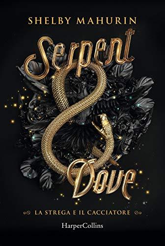Serpent and dove. La strega e il cacciatore