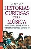 Historias curiosas de la música: Nuevos hallazgos, inventos, ocurrencias, sucesos y genialidades que impulsaron los grandes hitos de la innovación musical. (Musica Ma Non Troppo)