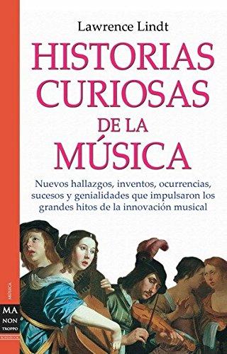 Historias curiosas de la música: Nuevos hallazgos,...