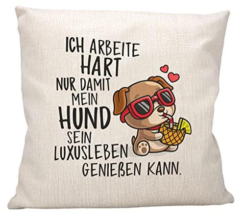vanVerden - Ich arbeite hart nur damit mein Hund sein Luxusleben genießen kann - Cojín de 40 x 40 cm, cojín decorativo, color: natural (aspecto de lino), acabado: funda de cojín sin relleno
