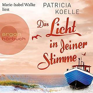 Das Licht in deiner Stimme                   Autor:                                                                                                                                 Patricia Koelle                               Sprecher:                                                                                                                                 Marie-Isabel Walke                      Spieldauer: 14 Std. und 1 Min.     122 Bewertungen     Gesamt 4,4