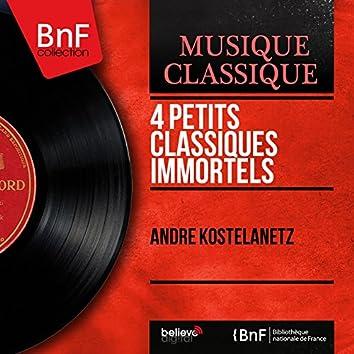 4 Petits classiques immortels (Arranged by André Kostelanetz, Mono Version)