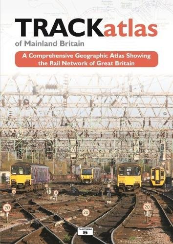TRACKatlas of Mainland Britain: A Comprehensive Geographic Atlas Showing the Rail Network of Great Britain (British Railways Pocket Book)