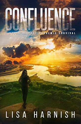 Confluence: A Novel of Post Pandemic Survival (Consolidation Book 4) by [Lisa Harnish]