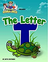 The Letter T - an Amazing Educational Activity Alphabet Book For Kids