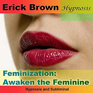 Feminization: Awaken the Feminine audiobook cover art