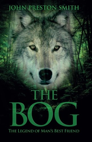 The Bog: The Legend of Man's Best Friend