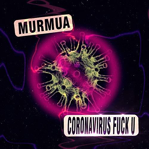 Coronavirus fuck u (Prod. By Pretty Scream) [Explicit]