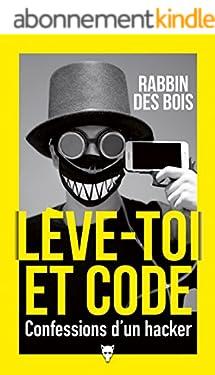 Lève-toi et code - Confessions d'un hacker (Non Fiction)