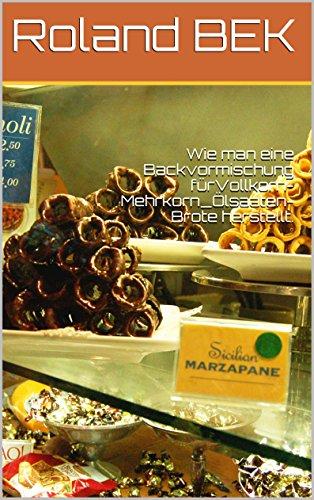 Wie man eine Backvormischung fürVollkorn-Mehrkorn_Ölsaaten-Brote herstellt.