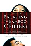 Breaking the Bamboo Ceiling: Career Strategies for Asians (English Edition)