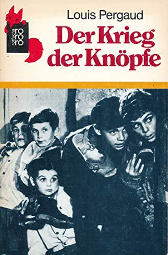 Der Krieg der Knöpfe: Der Roman meines 12 Lebensjahres