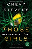 Those Girls – Was dich nicht tötet: Thriller
