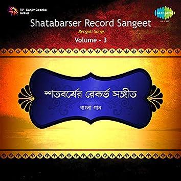 Shatabarser Record Sangeet, Vol. 3
