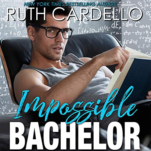 Impossible Bachelor: Bachelor Tower Series, Book 2