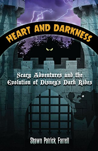 Heart and Darkness: Scary Adventures and the Evolution of Disney's Dark Rides (English Edition)