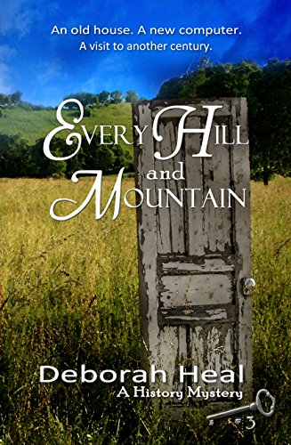 Book: Every Hill and Mountain (The History Mystery Series Book 3) by Deborah Heal
