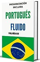 PORTUGUÉS FLUIDO : Todo lo que necesitas para aprender portugués (Spanish Edition)