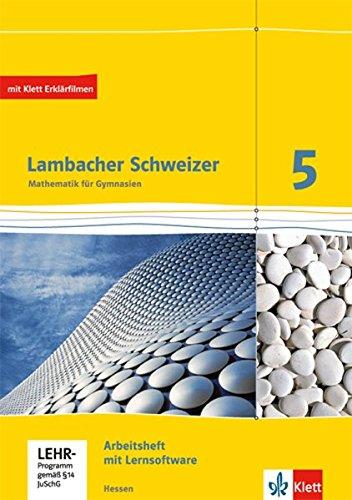 Lambacher Schweizer Mathematik 5. Ausgabe Hessen: Arbeitsheft plus Lösungsheft und Lernsoftware Klasse 5 (Lambacher Schweizer. Ausgabe für Hessen ab 2013)