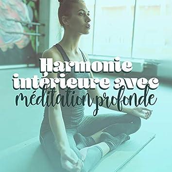 Harmonie intérieure avec méditation profonde: 15 Chansons new age idéales pour la pratique du yoga, Thérapie pour la relaxation