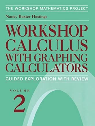 Workshop Calculus with Graphing Calculators: Guided Exploration with Review (Textbooks in Mathematical Sciences) by Nancy Baxter Hastings (2013-10-04)