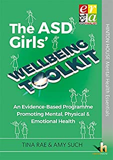 The ASD Girls' Wellbeing Toolkit: An Evidence-Based intervention