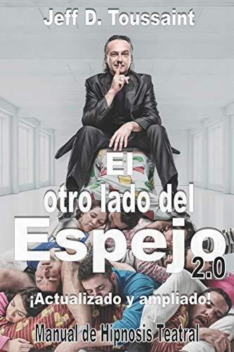 El otro lado del espejo 2.0: Manual de hipnosis teatral (Spanish Edition)