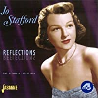 Reflections: The Ultimate Collection [ORIGINAL RECORDINGS REMASTERED] 4CD SET by Jo Stafford (2009-08-04)