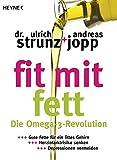 Fit mit Fett: Die Omega-3-Revolution - Gute Fette für ein fittes Gehirn – Herzinfarktrisiko...