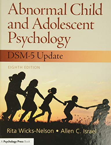 Compare Textbook Prices for Abnormal Child and Adolescent Psychology 8 Edition ISBN 9780133766981 by Wicks-Nelson, Rita