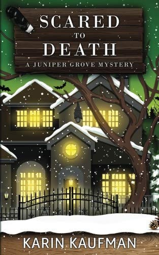 Download Scared to Death (Juniper Grove Cozy Mystery) 1985824604