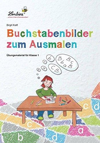 Buchstabenbilder zum Ausmalen: Freiarbeitsmaterial für den Deutschunterricht in Klasse 1, Heft