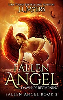 Fallen Angel 2: Dawn of Reckoning (New & Lengthened 2018 Edition) by [J.L. Myers]