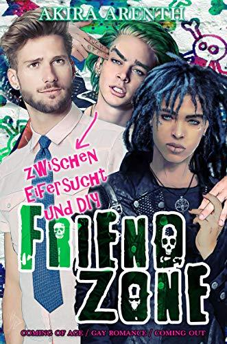 Friendzone - Zwischen Eifersucht und DIY: coming of age / gay romance / coming out