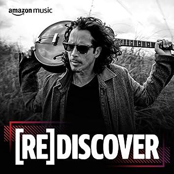 REDISCOVER Chris Cornell
