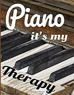 Piano its' my therapy: Blank Sheet Music for Piano, to write and transcribe songs and music pieces on both staves. For beg...