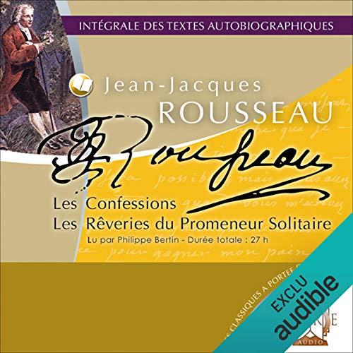 Les Confessions / Les Rêveries du Promeneur Solitaire audiobook cover art