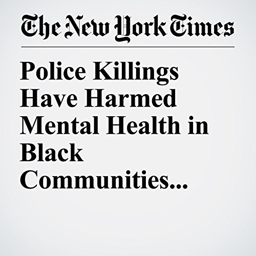 Police Killings Have Harmed Mental Health in Black Communities, Study Finds copertina