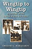 Wingtip to Wingtip: A Lifetime in the United States Air Force