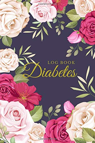 Diabetes Log Book: Diabetes Log Book - 2 Year Log - Easy to Use |Record & Monitor Blood Sugar Levels at Home (Before & After) Breakfast, Lunch, Dinner, Bed |Personal Health Record Keeper |Rose Cover