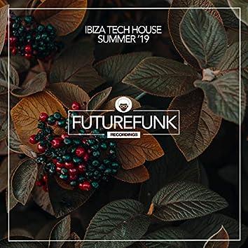 Ibiza Tech House Summer '19