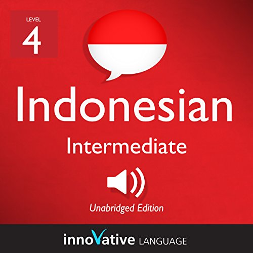 Learn Indonesian - Level 4: Intermediate Indonesian: Volume 1: Lessons 1-25 audiobook cover art