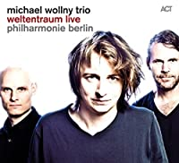 Weltentraum Live - Michael Wollny by Michael Wollny