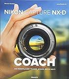 Nikon Capture NX-D COACH | Ihr persönlicher Trainer: Wissen, wie es geht! | RAW-Konvertierung und Bildbearbeitung für Ihre Nikon-Aufnahmen