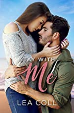 Stay with Me: A Second Chance Small Town Romance (All I Want Series Book 5)