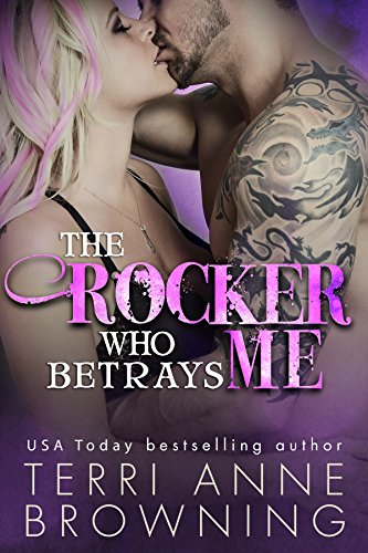 The Rocker Who Betrays Me (The Rocker Series Book 11) (English Edition)